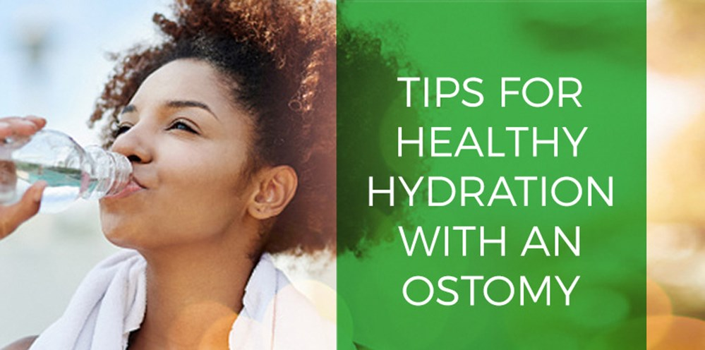 Tips for healthy hydration with an ostomy